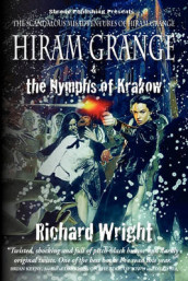 Hiram Grange and the Nymphs of Krakow av Danny Evarts og Richard Wright (Heftet)