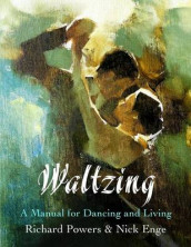Waltzing av Nick Enge og Richard Powers (Heftet)