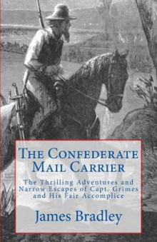 The Confederate Mail Carrier av James Bradley (Heftet)