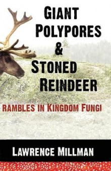 Giant Polypores and Stoned Reindeer av Lawrence Millman (Heftet)