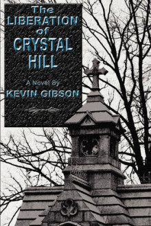 The Liberation of Crystal Hill av Kevin Gibson (Heftet)