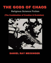 The Gods of Chaos av Daniel Ray Meisinger (Heftet)