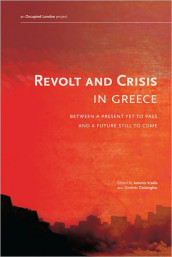 Revolt And Crisis In Greece av Dimitris Dalakoglou og Antonis Vradis (Heftet)