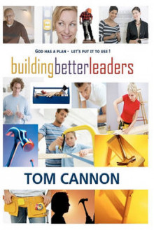 Building Better Leaders av Tom Cannon (Heftet)
