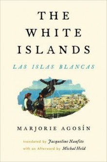The White Islands / Las Islas Blancas av Marjorie Agosin (Heftet)