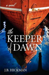 The Keeper of Dawn av J B Hickman og John Hickman (Heftet)