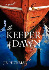 The Keeper of Dawn av J B Hickman og John Hickman (Innbundet)