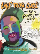 Omslag - Chef Roy Choi and the Street Food Remix
