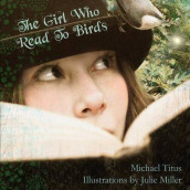 The Girl Who Read To Birds av Julie L Miller og Michael Titus (Heftet)