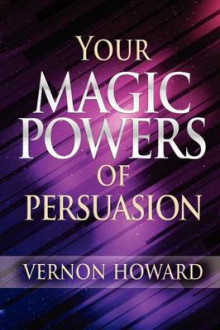 Your Magic Powers of Persuasion av Vernon Howard (Heftet)