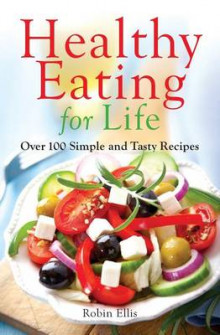 Healthy Eating for Life av Robin Ellis (Heftet)