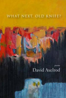 What Next, Old Knife? av David Axelrod (Heftet)