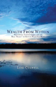 Wealth from Within av Lori Culwell (Heftet)
