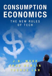 Consumption Economics av Todd Hewlin, Thomas Law og J B Wood (Innbundet)