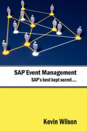 SAP Event Management - SAP's Best Kept Secret av Kevin Wilson (Innbundet)