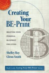 Creating Your Be-Print av Shelley Ann-Workman Roy og Glenn Mattson Smith (Heftet)
