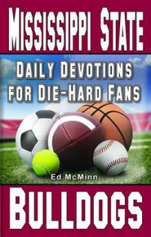 Daily Devotions for Die-Hard Fans Mississippi State Bulldogs av Ed McMinn (Heftet)