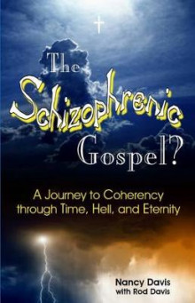 The Schizophrenic Gospel av Nancy Davis (Heftet)