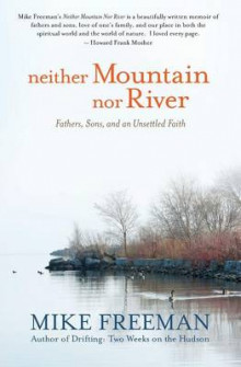 Neither Mountain Nor River av Mike Freeman (Heftet)
