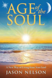 Age of the Soul: a New Way of Living from Your Soul av Jason Nelson (Heftet)