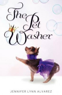 The Pet Washer av Jennifer Lynn Alvarez (Heftet)