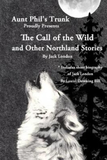 Aunt Phil's Trunk Proudly Presents the Call of the Wild av Jack London (Heftet)