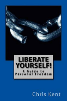 Liberate Yourself! av Chris Kent (Heftet)