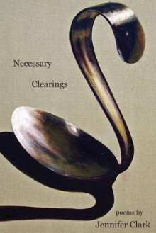 Necessary Clearings av Jennifer Clark (Heftet)