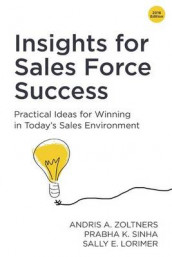Insights for Sales Force Success av Sally E Lorimer, Prabha K Sinha og Andris a Zoltners (Heftet)