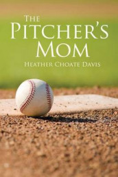 The Pitcher's Mom av Heather Choate Davis (Heftet)
