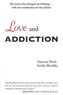 Love and Addiction av Stanton Peele og Archie Brodsky (Heftet)