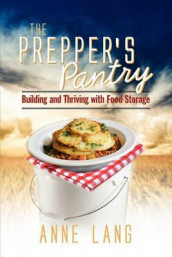 The Prepper's Pantry av Anne Lang (Heftet)