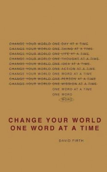 Change Your World One Word at a Time av David Firth (Heftet)