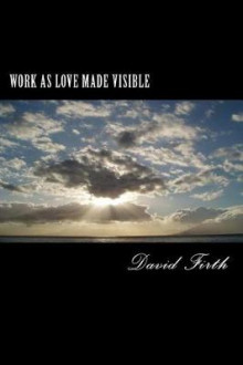 Work as Love Made Visible av David Firth (Heftet)