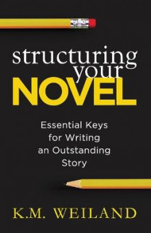 Structuring Your Novel av K M Weiland (Heftet)
