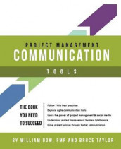 Project Management Communication Tools av William Dow og Bruce Taylor (Heftet)
