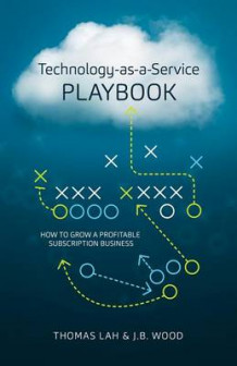 Technology-As-A-Service Playbook av Thomas Lah og J B Wood (Innbundet)