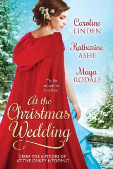 At the Christmas Wedding av Caroline Linden, Maya Rodale og Katharine Ashe (Heftet)