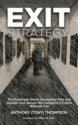 Omslag - Exit Strategy, the Employee Stock Ownership Plan Can Sustain and Secure the Company's Future Without You
