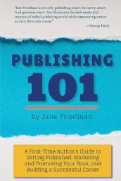 Publishing 101 av Jane E Friedman (Heftet)