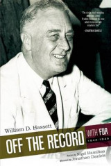 Omslag - Off the Record with FDR: 1942-1945