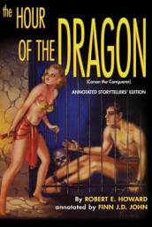 The Hour of the Dragon (Conan the Conquerer) av Robert E Howard og Finn J D John (Heftet)