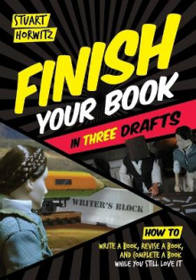Finish Your Book in Three Drafts av Stuart Horwitz (Heftet)