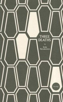 Three Deaths av Josip Novakovich (Heftet)