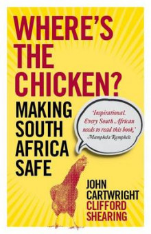 Where's the Chicken? Making South Africa Safe av Clifford Shearing og John Cartwright (Heftet)