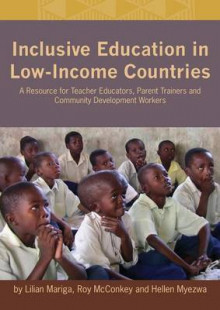 Inclusive Education in Low-Income Countries. a Resource Book for Teacher Educators, Parent Trainers and Community Development av Lilian Mariga, Roy McConkey og Hellen Myezwa (Heftet)