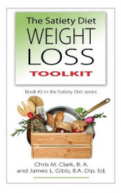 The Satiety Diet Weight Loss Toolkit av Chris Clark og James L Gibb (Innbundet)