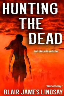 Hunting the Dead av Blair James Lindsay (Heftet)