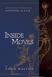 Inside Moves av Todd Walton (Heftet)