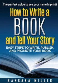 How to Write a Book and Tell Your Story av Barbara Miller (Heftet)